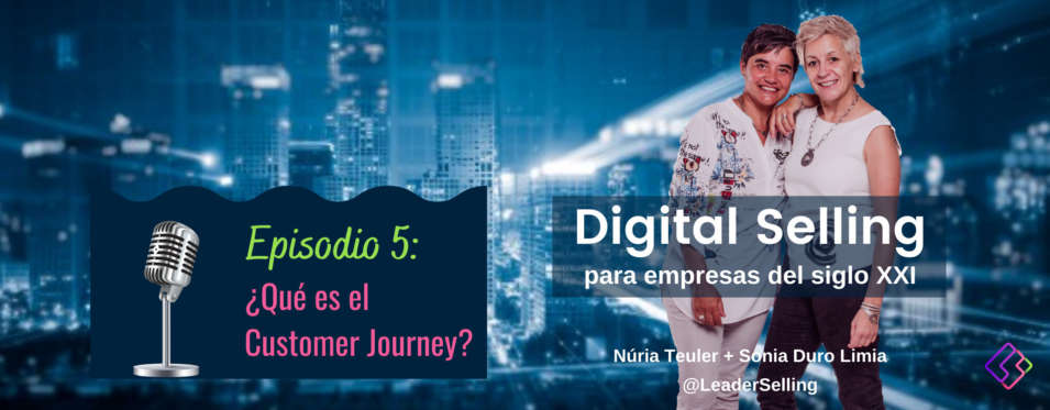 Leaderselling - Episodio 5. ¿Qué es el Customer Journey?
