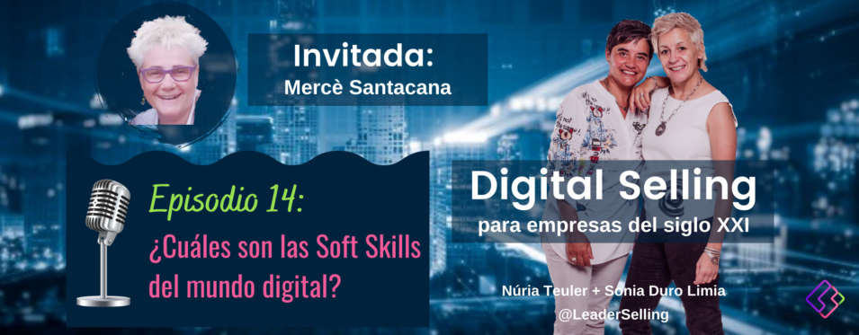 Leaderselling - Episodio 14. ¿Cuáles son las Soft Skills del mundo digital?
