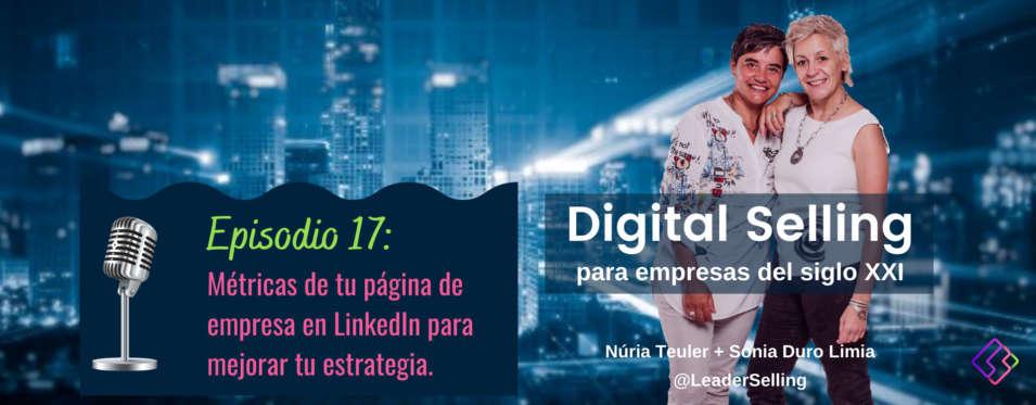 Leaderselling - Episodio 17. Métricas de tu página de LinkedIn para mejorar tu estrategia.