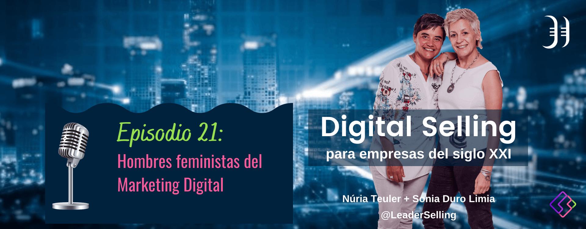 Episodio 21. Hombres feministas del Marketing Digital