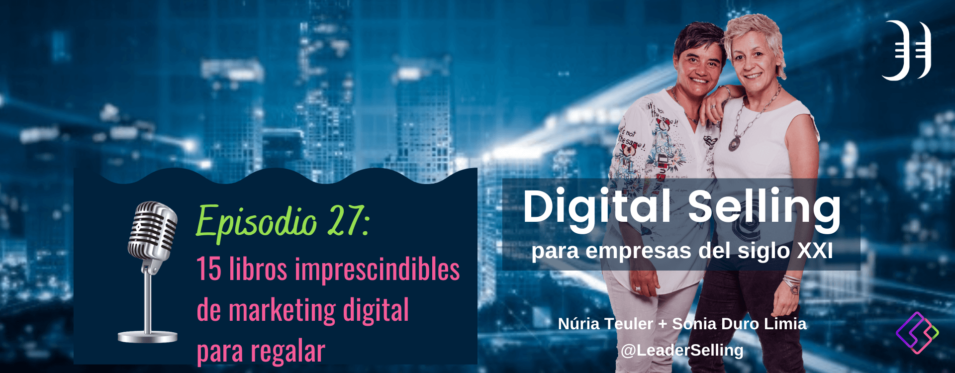 Leaderselling - Episodio 27:  Los 15 libros imprescindibles de marketing digital para regalar