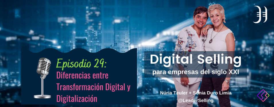 Leaderselling - Episodio 29: Diferencias entre Transformación Digital y Digitalización
