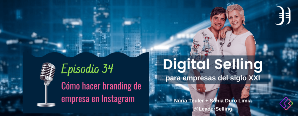 Leaderselling - Episodio 34: Cómo hacer branding de empresa en Instagram