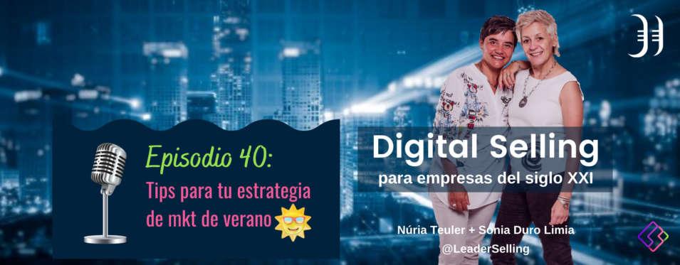 Leaderselling - Episodio 40. TIPS para tu estrategia de marketing digital en verano