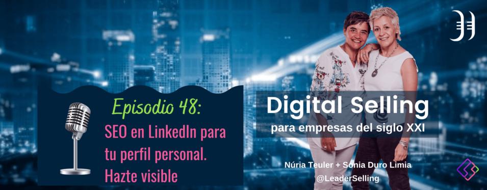 Leaderselling - Episodio 48: SEO en LinkedIn para tu perfil personal. Hazte visible