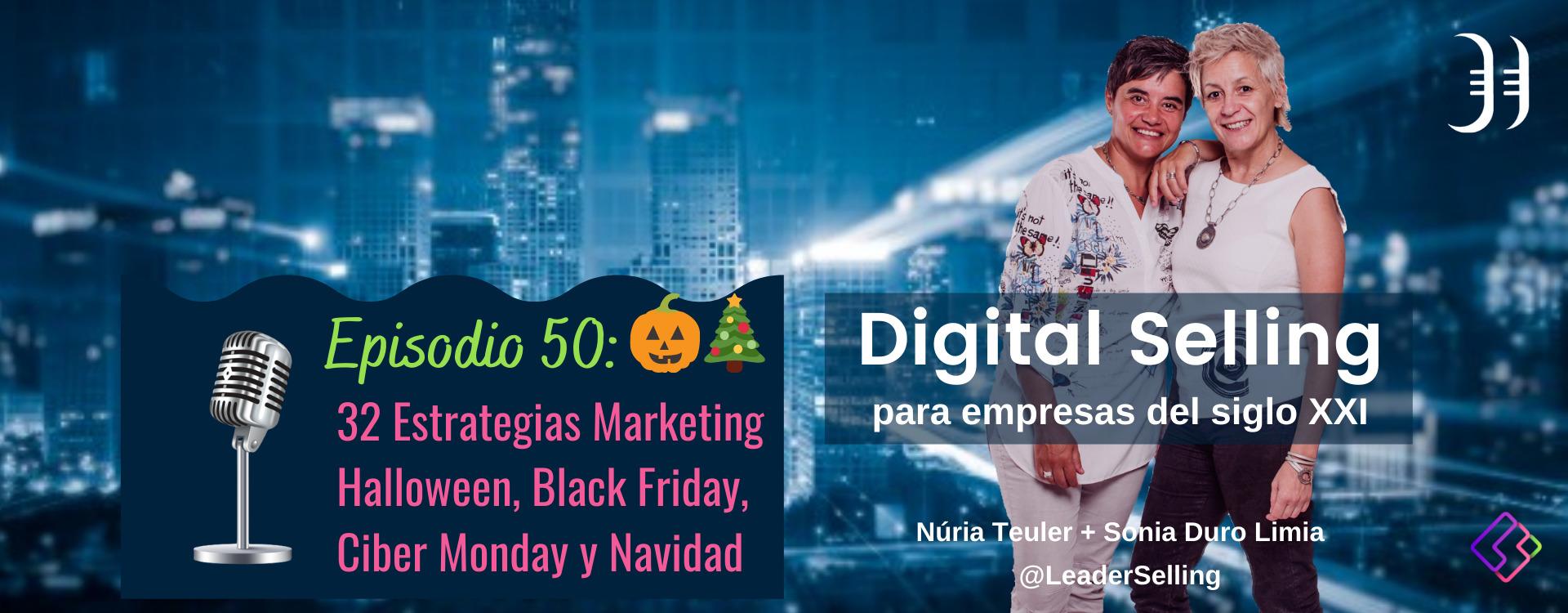 Episodio 50.  Las 32 estrategias de marketing para el Black Friday, Halloween, Ciber Monday y Navidad
