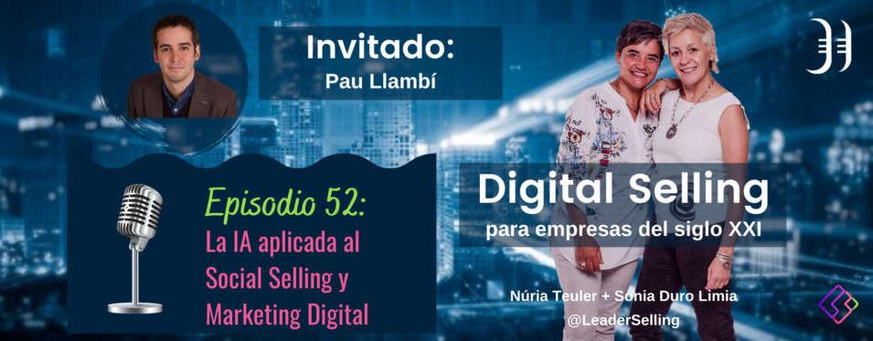 Leaderselling - Episodio 52: La Inteligencia Artificial aplicada al Social Selling y Marketing digital